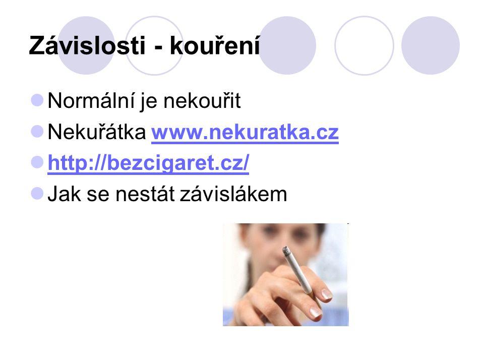 Závislosti - kouření Normální je nekouřit Nekuřátka www.nekuratka.cz