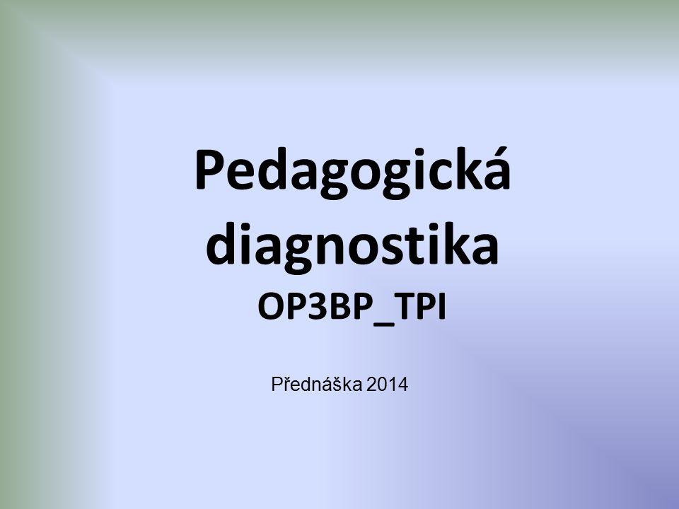 Pedagogická diagnostika OP3BP_TPI