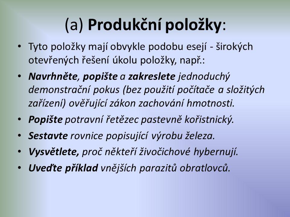 (a) Produkční položky: