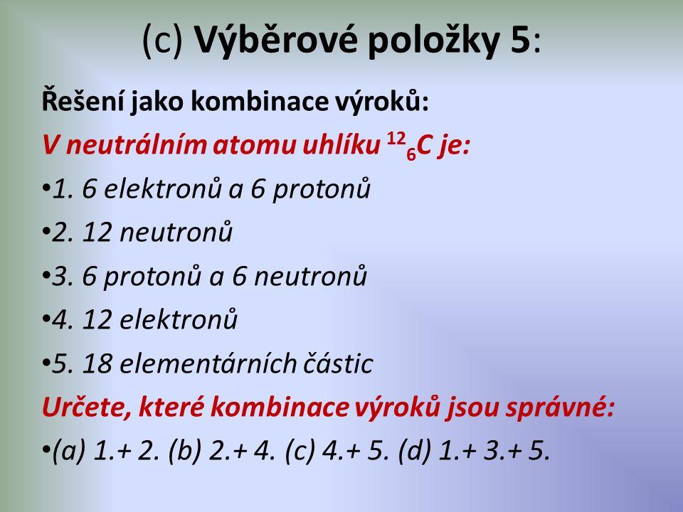 (c) Výběrové položky 5: Řešení jako kombinace výroků: