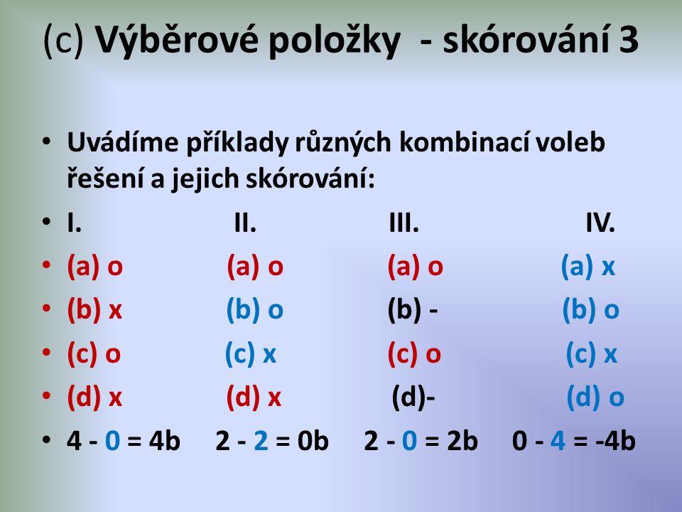 (c) Výběrové položky - skórování 3