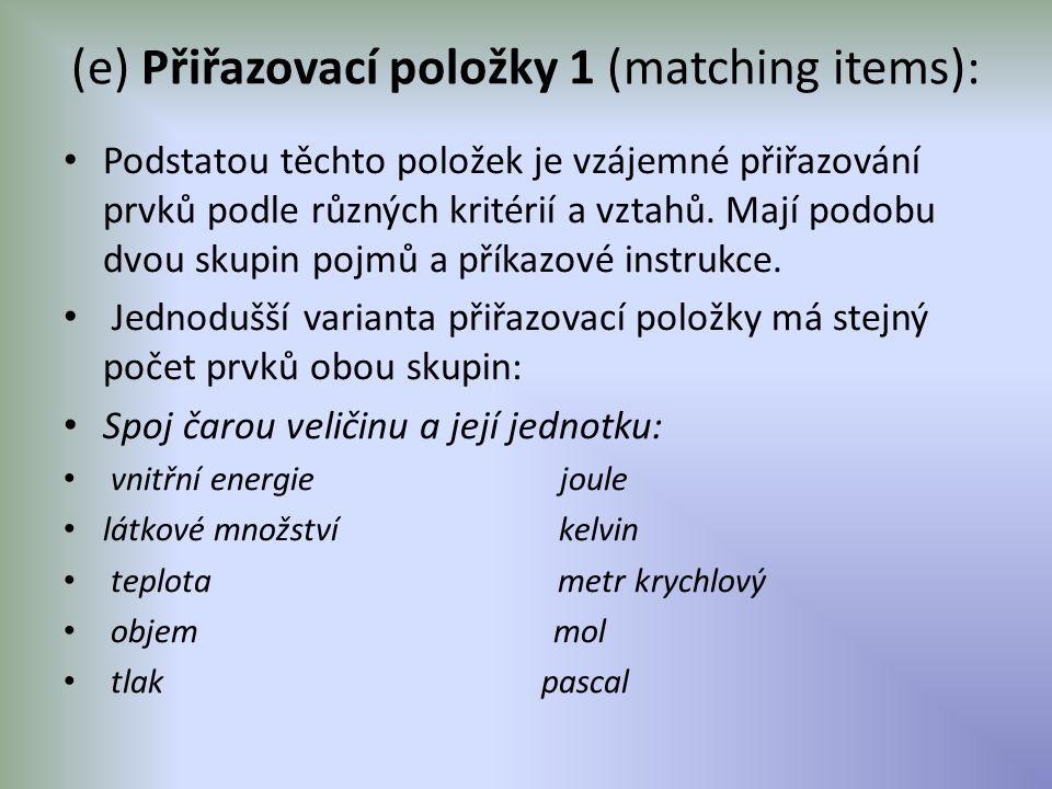 (e) Přiřazovací položky 1 (matching items):