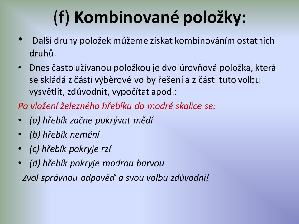 (f) Kombinované položky: