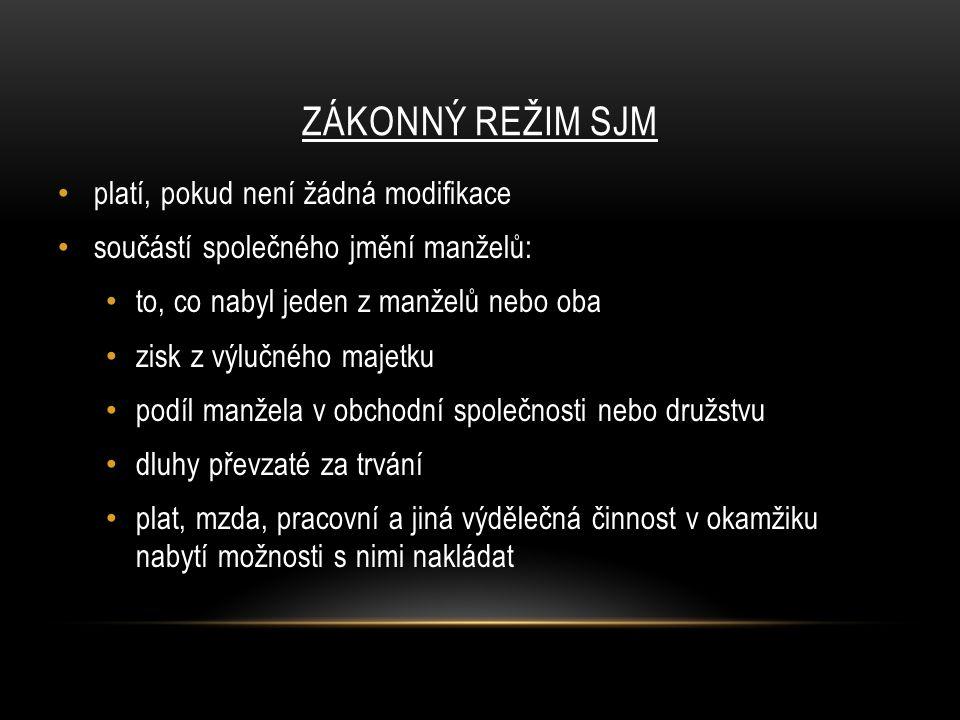 zákonný režim SJM platí, pokud není žádná modifikace