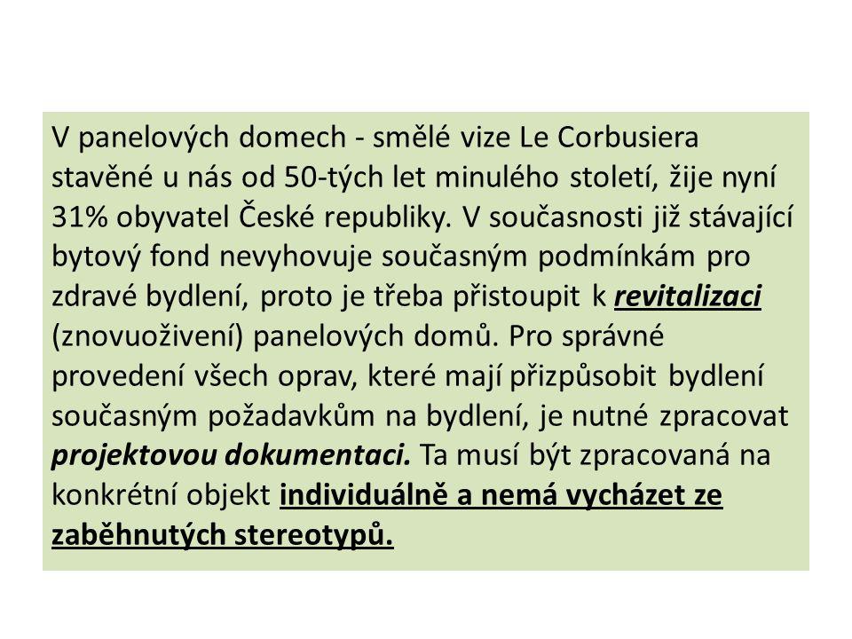 V panelových domech - smělé vize Le Corbusiera stavěné u nás od 50-tých let minulého století, žije nyní 31% obyvatel České republiky.