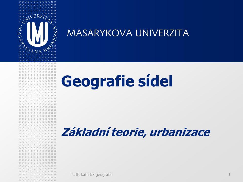 Geografie sídel Základní teorie, urbanizace