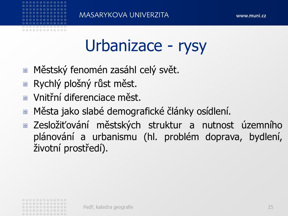 Urbanizace - rysy Městský fenomén zasáhl celý svět.