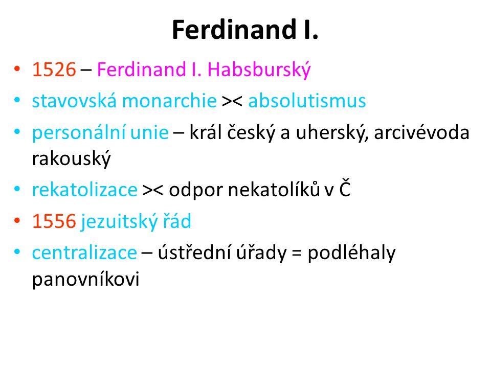 Ferdinand I. 1526 – Ferdinand I. Habsburský
