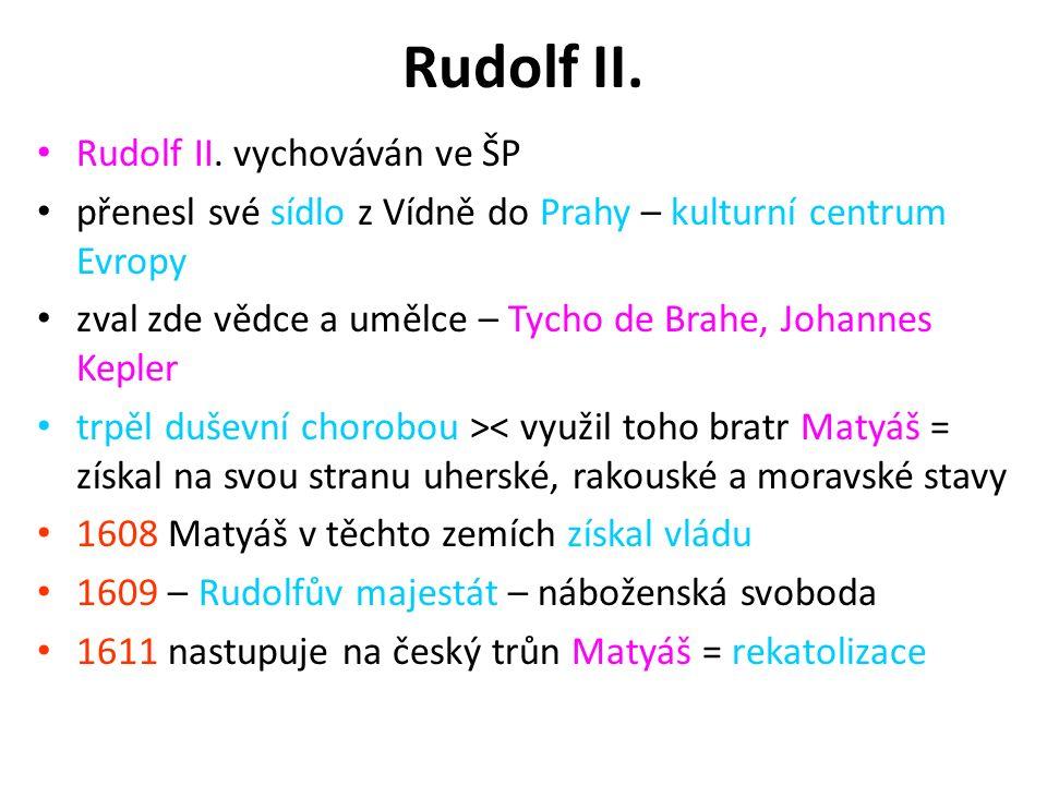 Rudolf II. Rudolf II. vychováván ve ŠP
