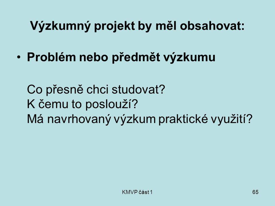 Výzkumný projekt by měl obsahovat: