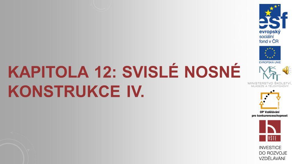 Kapitola 12: Svislé nosné konstrukce IV.