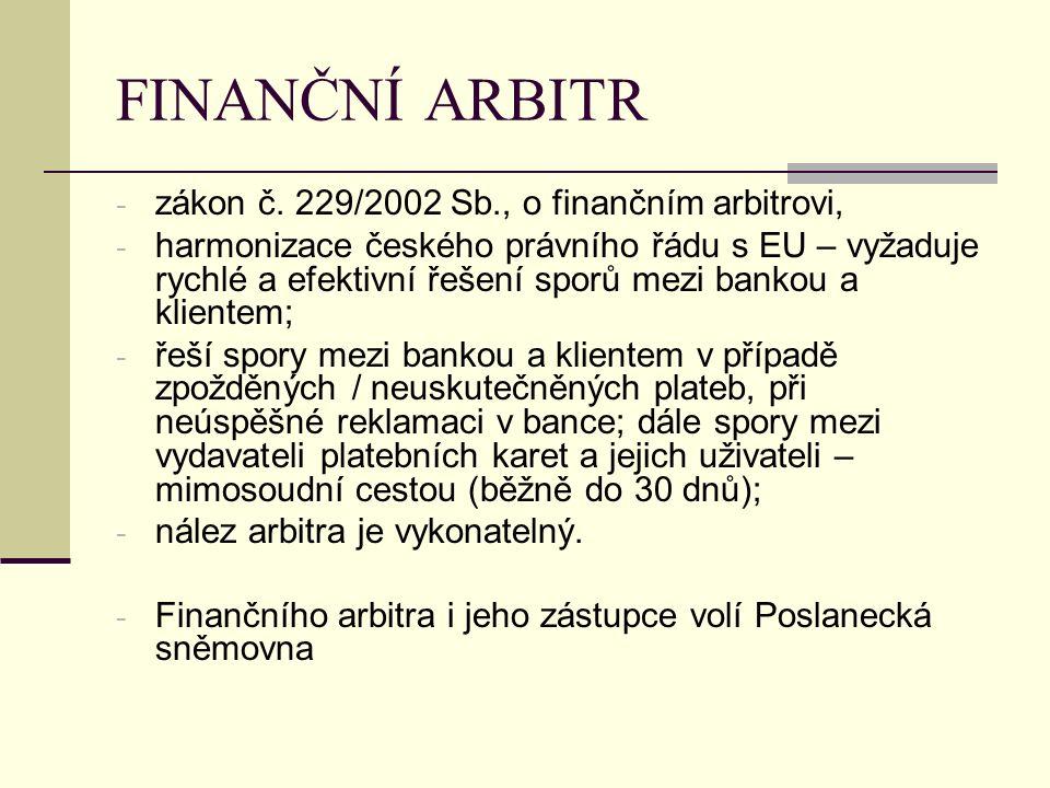 FINANČNÍ ARBITR zákon č. 229/2002 Sb., o finančním arbitrovi,