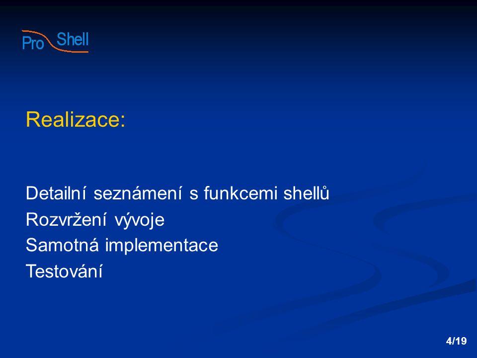 Realizace: Detailní seznámení s funkcemi shellů Rozvržení vývoje