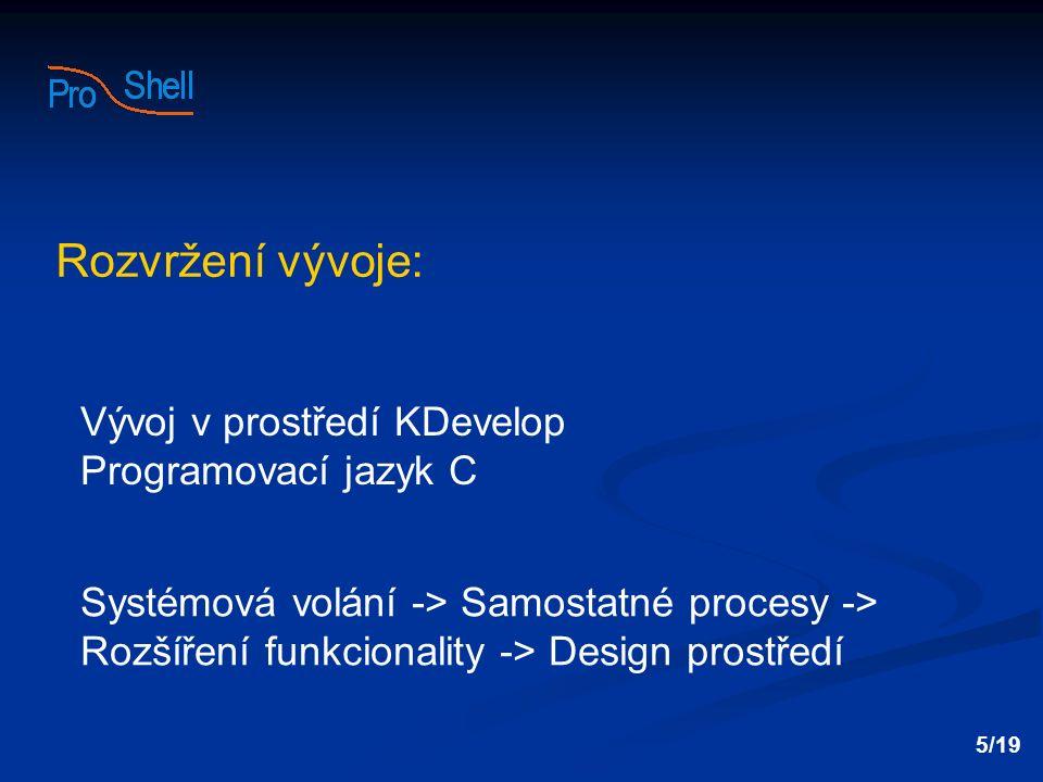 Rozvržení vývoje: Vývoj v prostředí KDevelop Programovací jazyk C