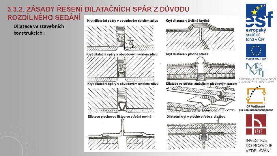3.3.2. Zásady řešení dilatačních spár z důvodu rozdílného sedání