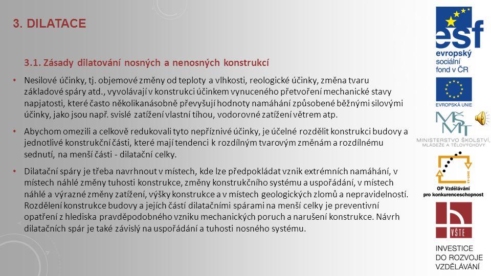 3. DILATACE 3.1. Zásady dilatování nosných a nenosných konstrukcí
