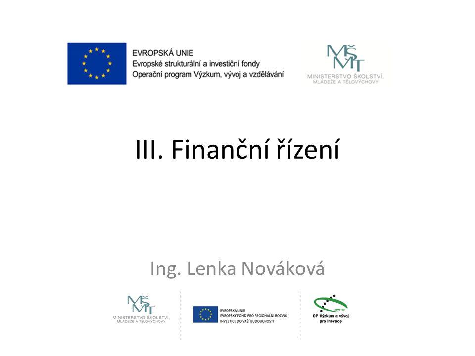 III. Finanční řízení Ing. Lenka Nováková