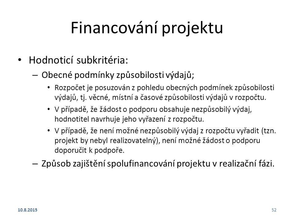 Financování projektu Hodnoticí subkritéria: