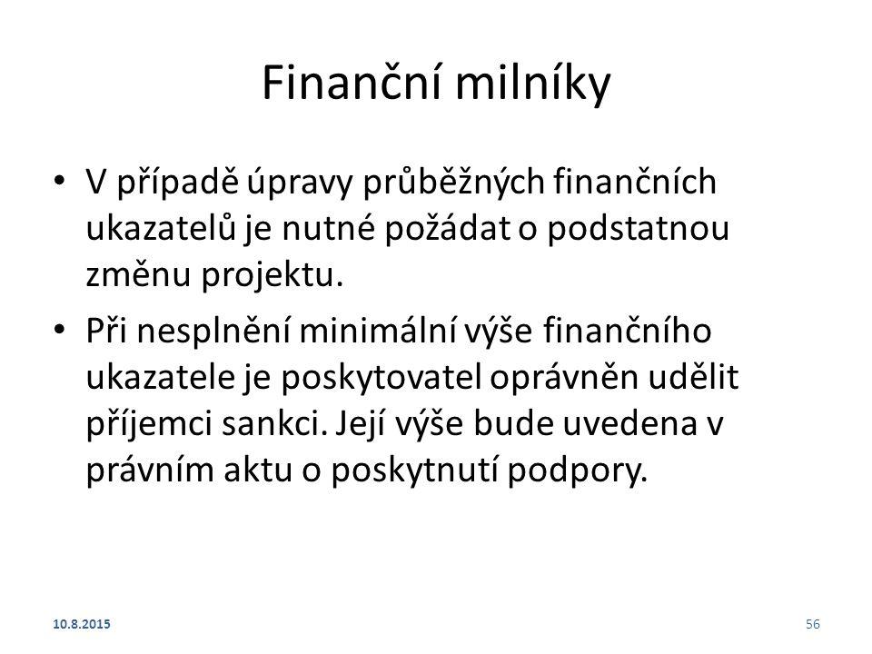 Finanční milníky V případě úpravy průběžných finančních ukazatelů je nutné požádat o podstatnou změnu projektu.