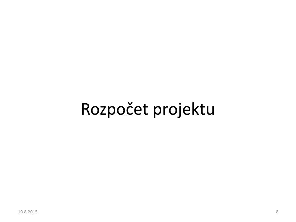 Rozpočet projektu 10.8.2015