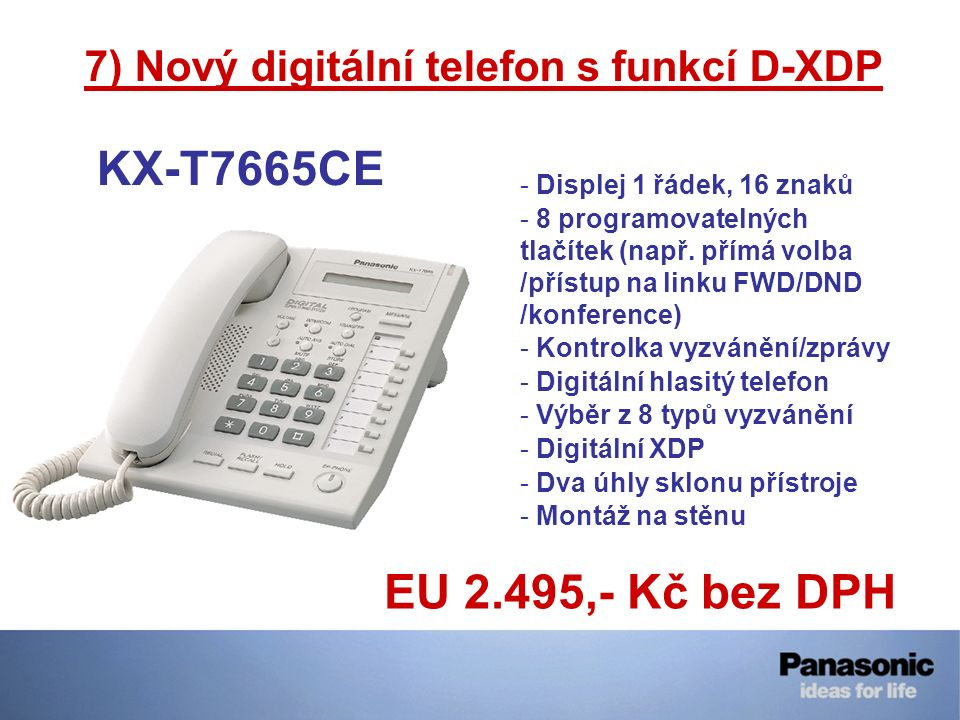 7) Nový digitální telefon s funkcí D-XDP