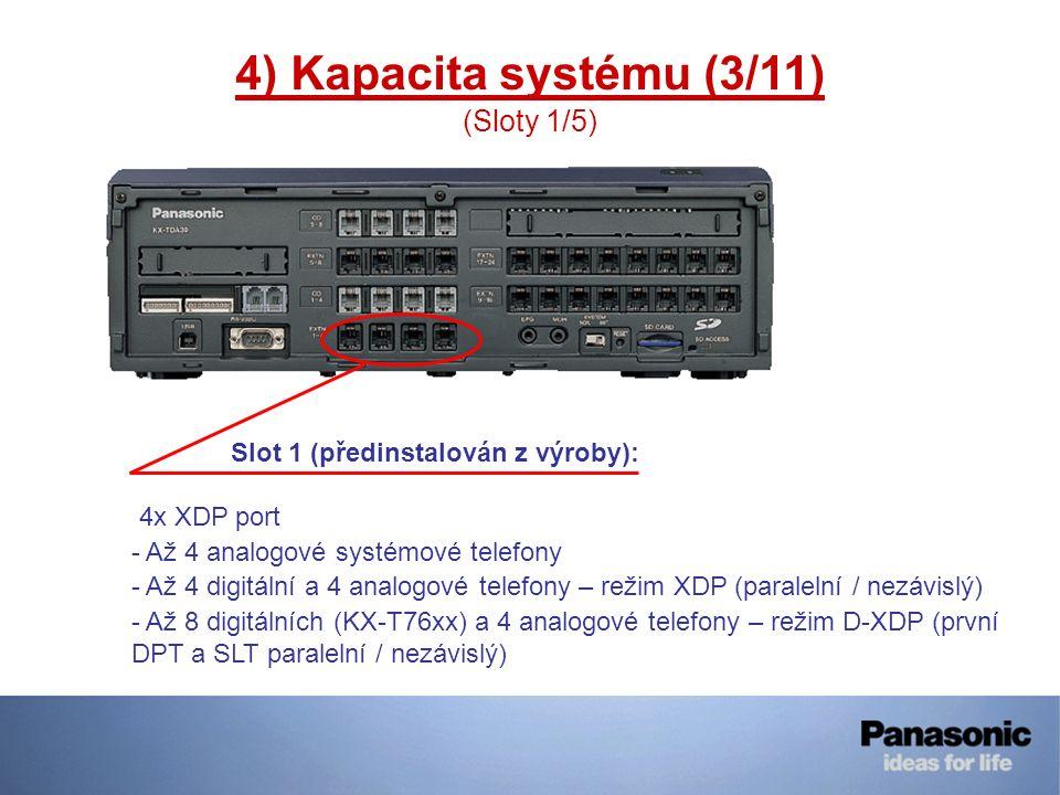 4) Kapacita systému (3/11) (Sloty 1/5) 4x XDP port