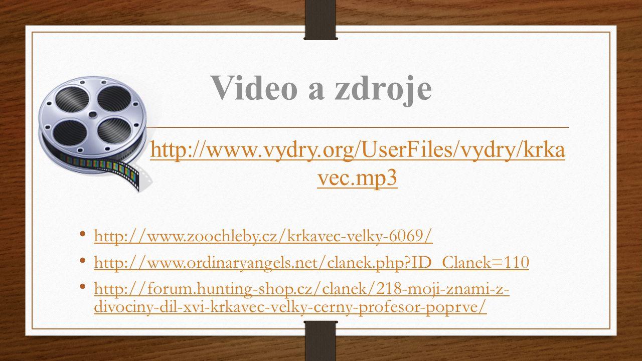 Video a zdroje http://www.vydry.org/UserFiles/vydry/krkavec.mp3