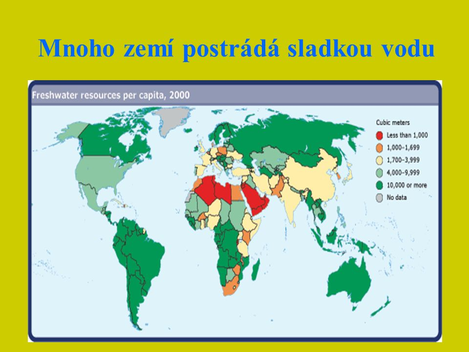 Mnoho zemí postrádá sladkou vodu