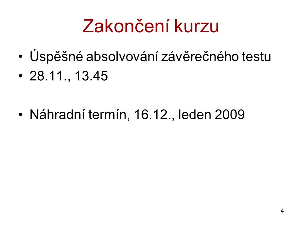 Zakončení kurzu Úspěšné absolvování závěrečného testu 28.11., 13.45