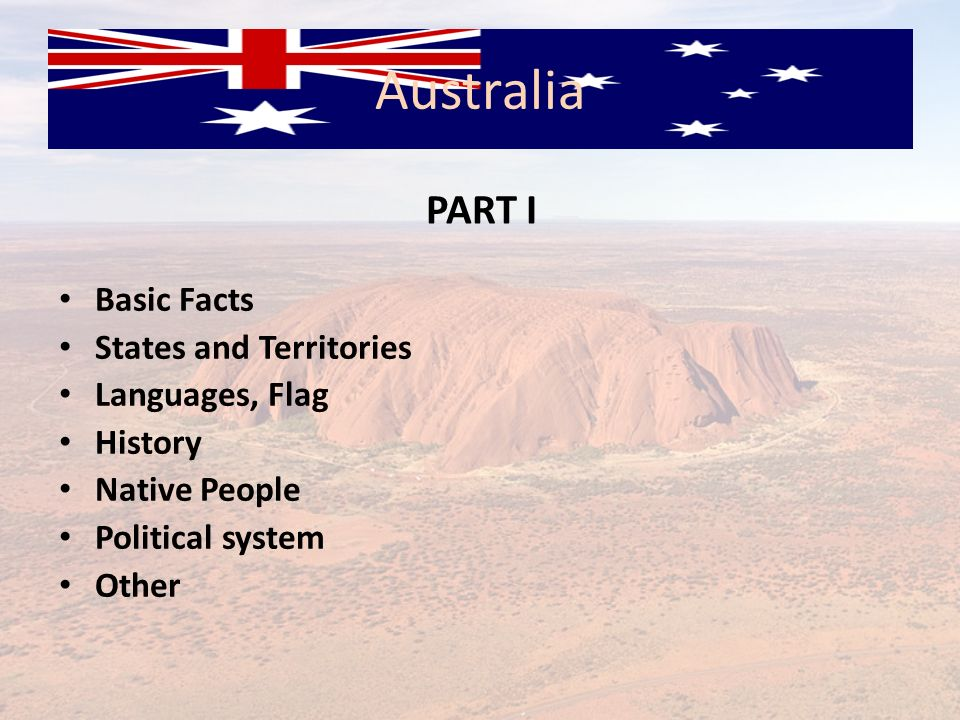 Australia PART I Basic Facts States and Territories Languages, Flag