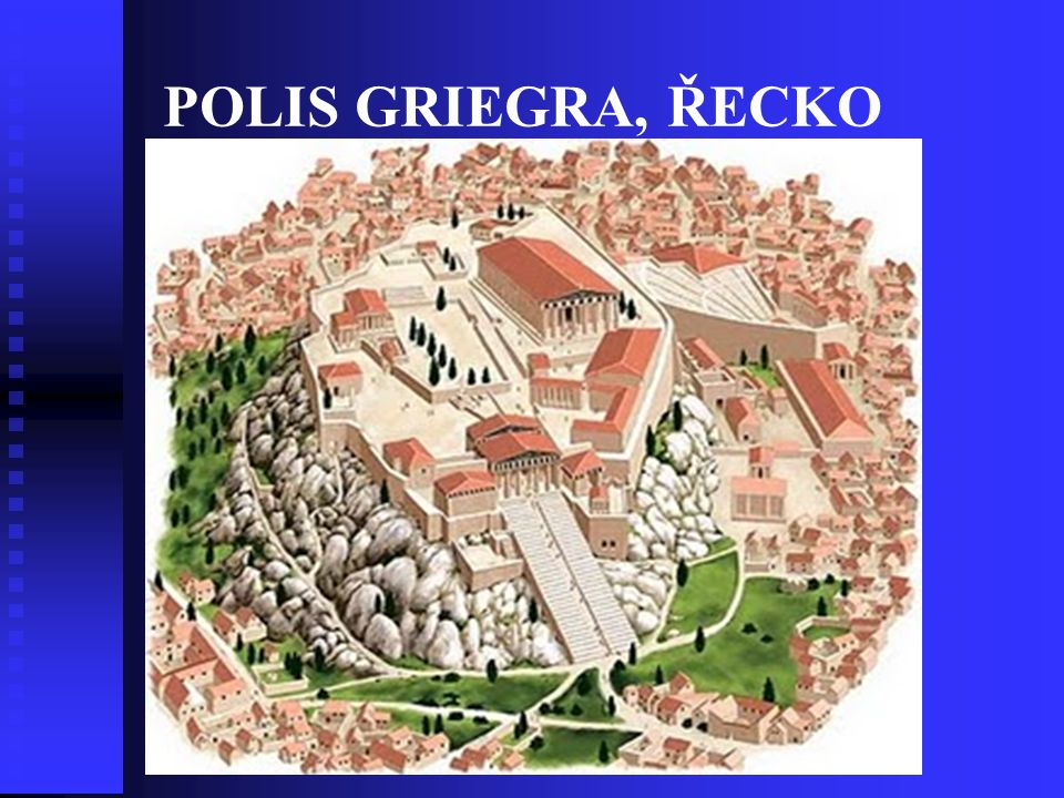 POLIS GRIEGRA, ŘECKO