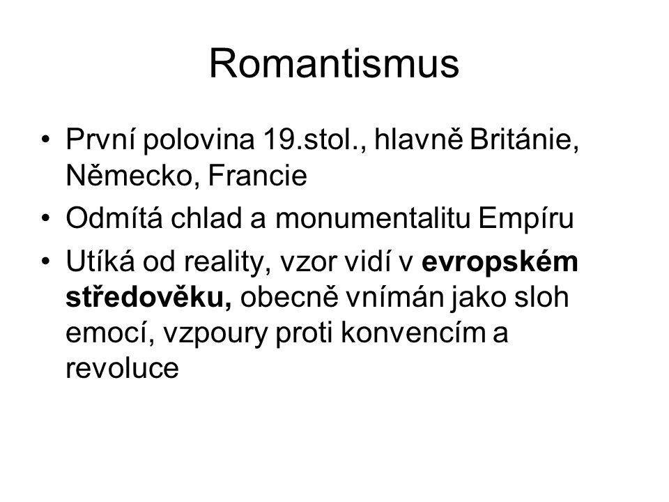 Romantismus První polovina 19.stol., hlavně Británie, Německo, Francie