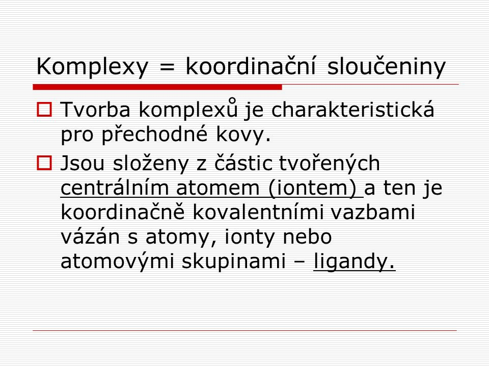 Komplexy = koordinační sloučeniny