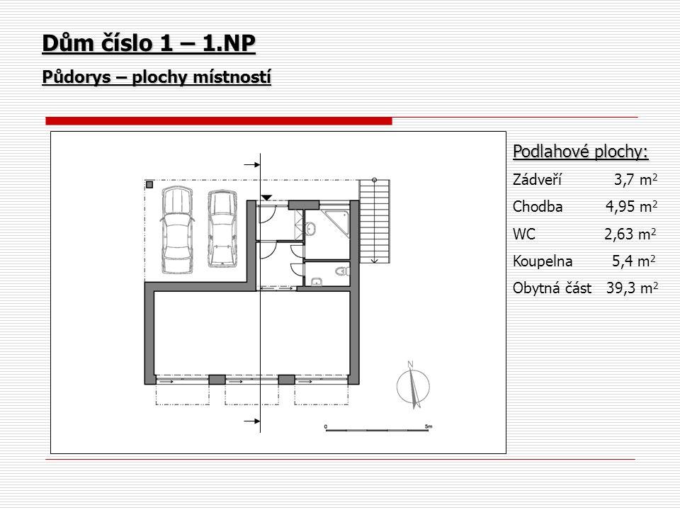 Dům číslo 1 – 1.NP Půdorys – plochy místností Podlahové plochy: