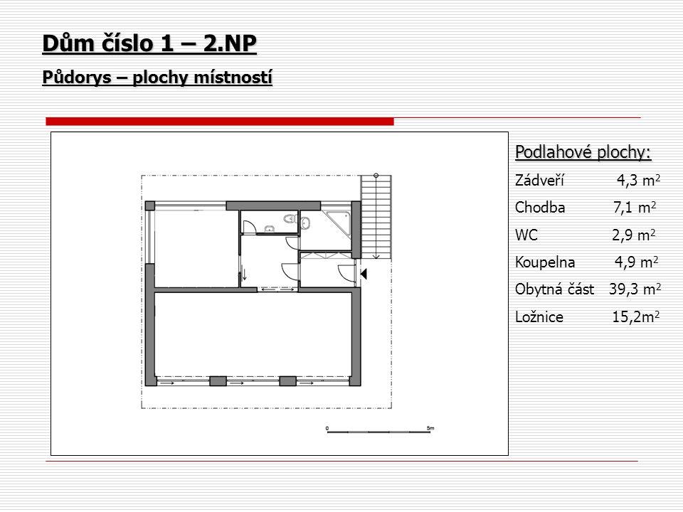 Dům číslo 1 – 2.NP Půdorys – plochy místností Podlahové plochy: