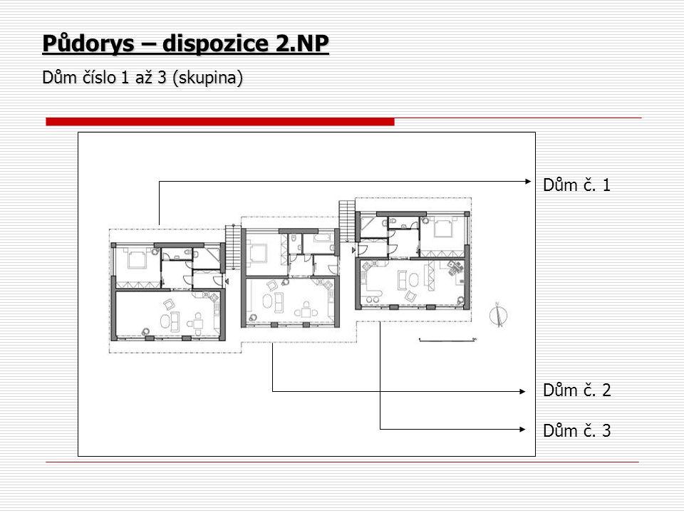 Půdorys – dispozice 2.NP Dům číslo 1 až 3 (skupina) Dům č. 1 Dům č. 2