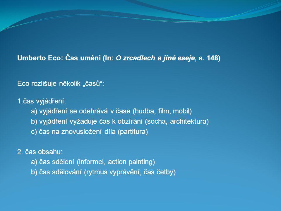 Umberto Eco: Čas umění (In: O zrcadlech a jiné eseje, s. 148)