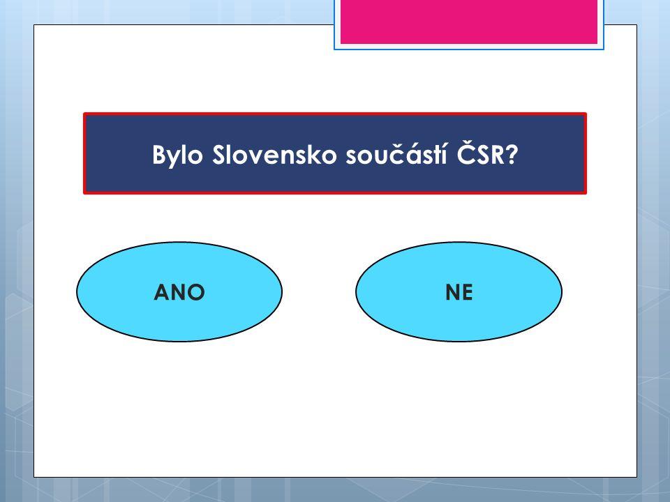 Bylo Slovensko součástí ČSR