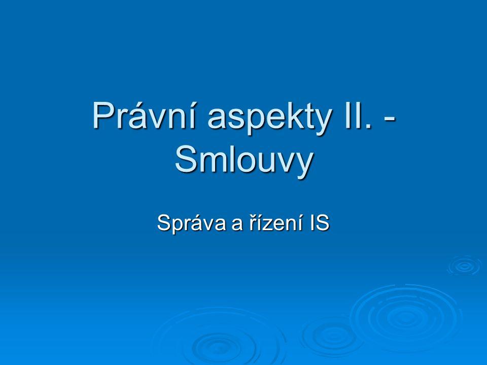Právní aspekty II. - Smlouvy