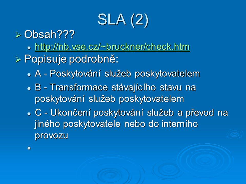 SLA (2) Obsah Popisuje podrobně:
