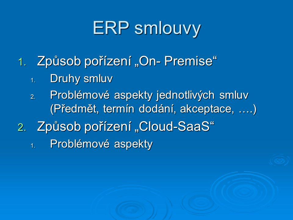 """ERP smlouvy Způsob pořízení """"On- Premise Způsob pořízení """"Cloud-SaaS"""