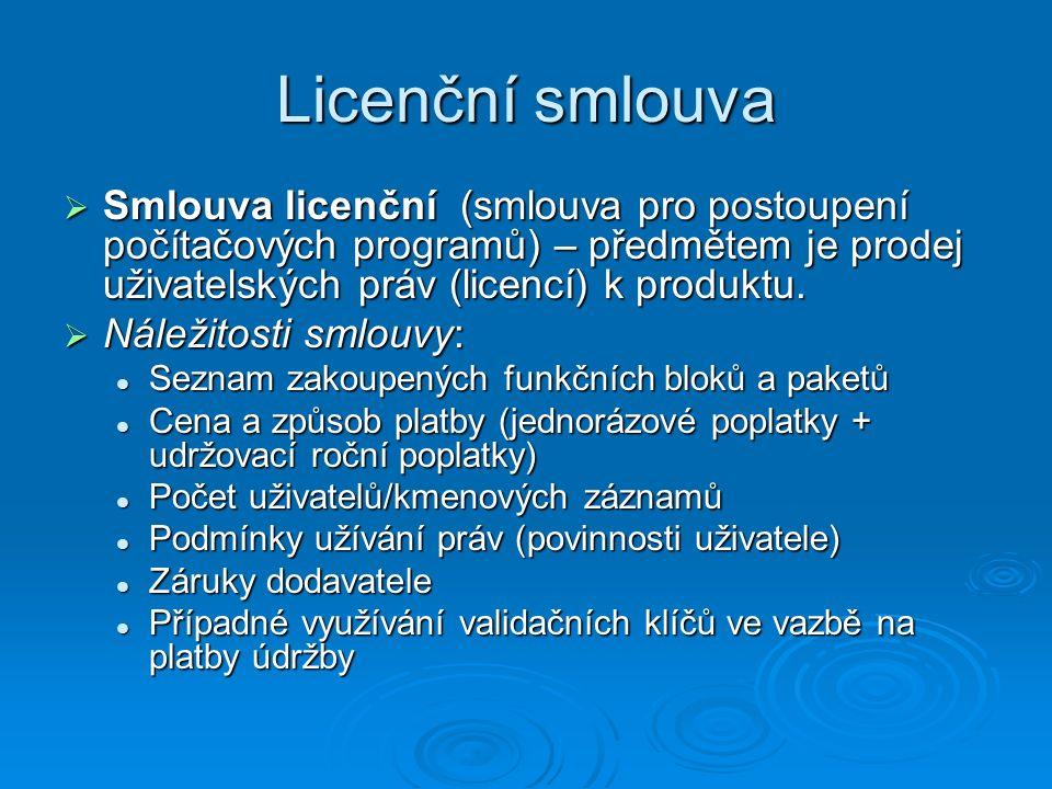 Licenční smlouva Smlouva licenční (smlouva pro postoupení počítačových programů) – předmětem je prodej uživatelských práv (licencí) k produktu.