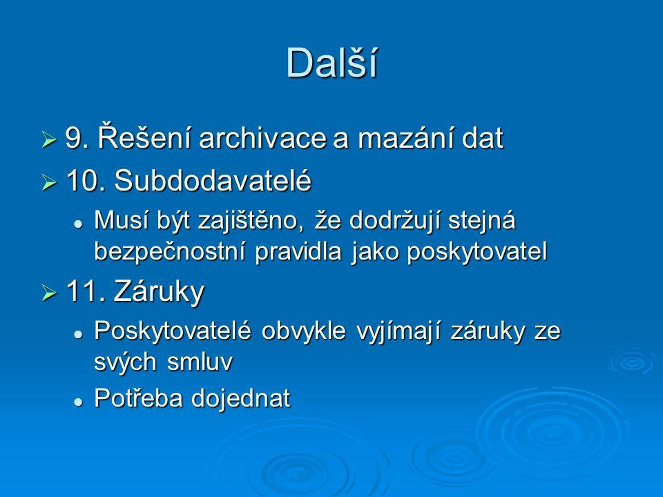 Další 9. Řešení archivace a mazání dat 10. Subdodavatelé 11. Záruky