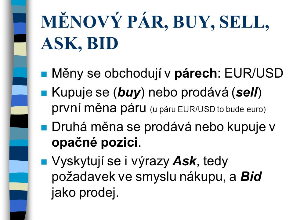 MĚNOVÝ PÁR, BUY, SELL, ASK, BID