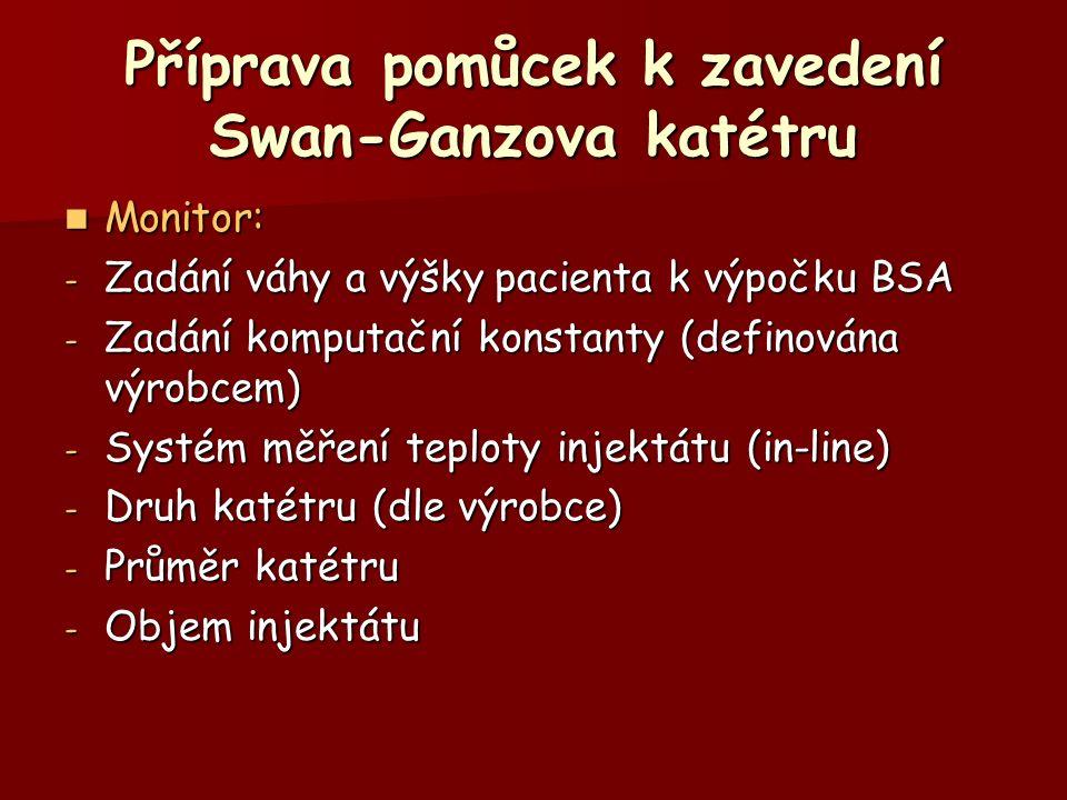 Příprava pomůcek k zavedení Swan-Ganzova katétru