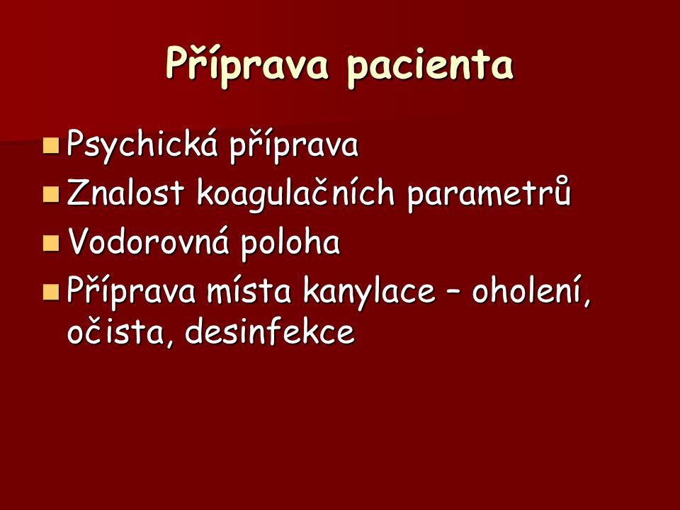 Příprava pacienta Psychická příprava Znalost koagulačních parametrů