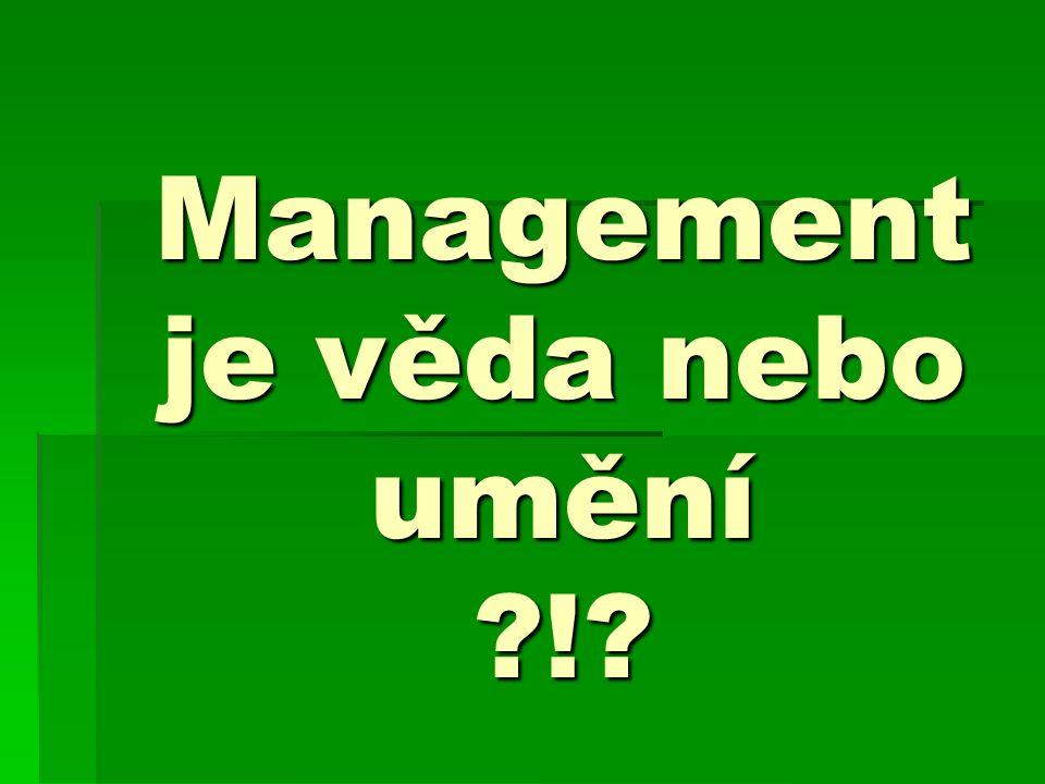Management je věda nebo umění !