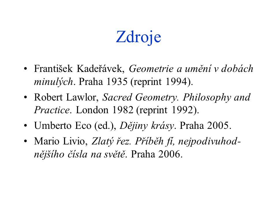 Zdroje František Kadeřávek, Geometrie a umění v dobách minulých. Praha 1935 (reprint 1994).