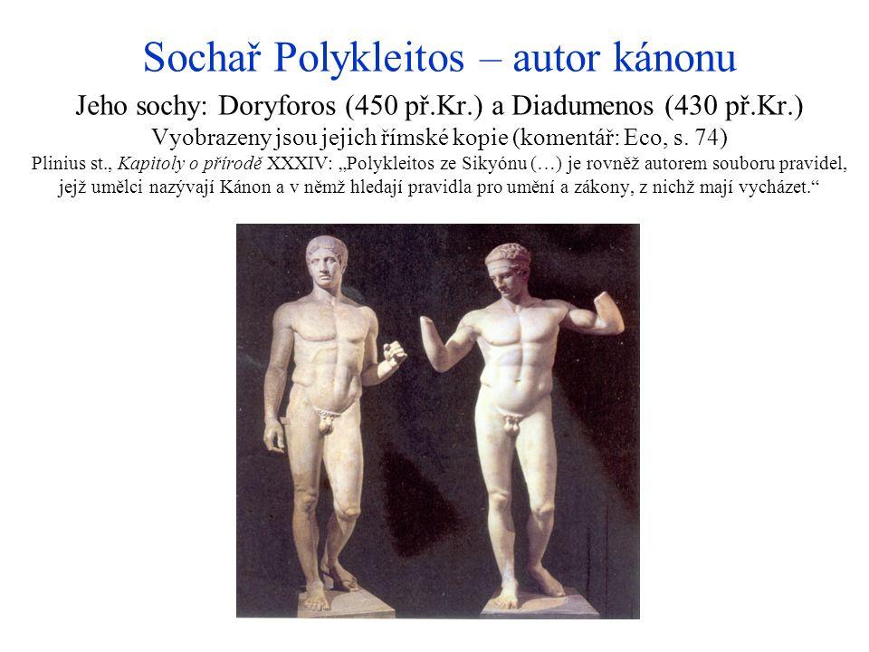 Sochař Polykleitos – autor kánonu Jeho sochy: Doryforos (450 př. Kr