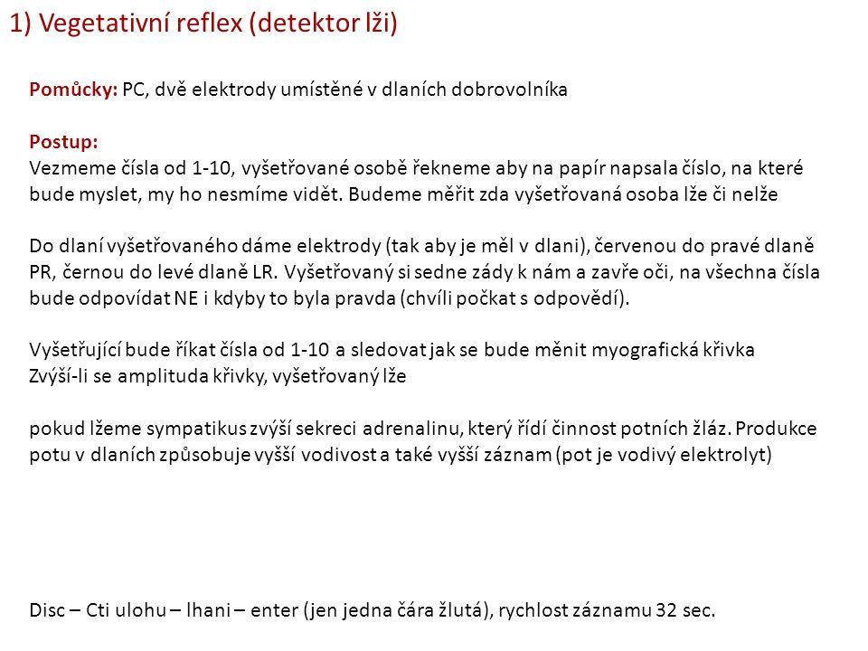 1) Vegetativní reflex (detektor lži)